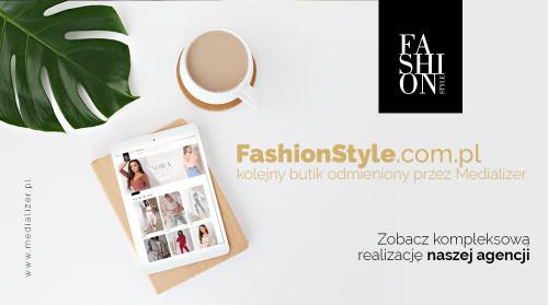 FashionStyle – kolejny butik odmieniony przez Medializer. Zobacz kompleksową realizację naszej agencji