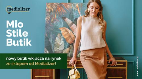 Mio Stile Butik – nowy butik wkracza na rynek ze sklepem od Medializer!