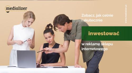 Zobacz, jak celnie i skutecznie inwestować w reklamę sklepu internetowego