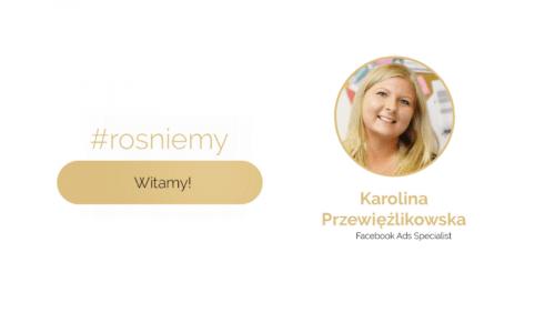Karolina Przewięźlikowska witamy w zespole!