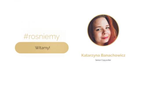Katarzyna Banachowicz witamy w zespole!