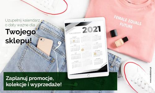 Uzupełnij kalendarz o daty ważne dla Twojego butiku! Zaplanuj promocje, kolekcje i wyprzedaże