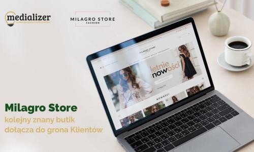 Milagro Store – kolejny znany butik dołącza do grona Klientów Medializer