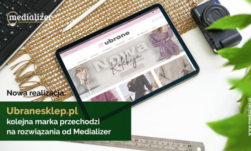 Ubranesklep.pl – kolejna marka przechodzi na rozwiązania od Medializer